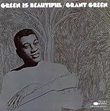 Green Is Beautiful - Grant Green