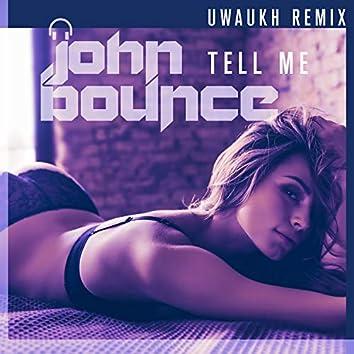 Tell Me (Uwaukh Remix)