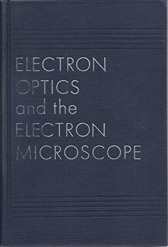 Electron Optics and the Electron Microscope