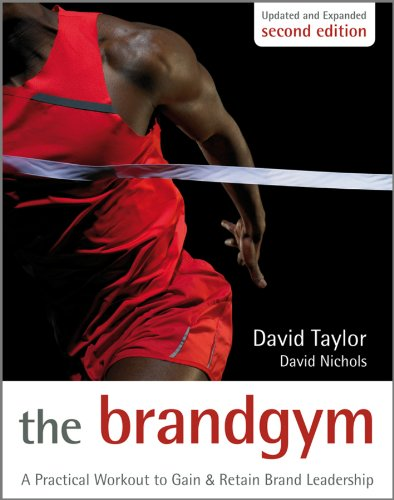The Brand Gym: A Practical Workout to Gain and Retain Brand Leadership (English Edition)