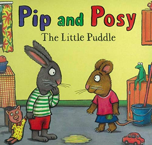 pip and posy the little puddle: sleep books for toddlers (English Edition)