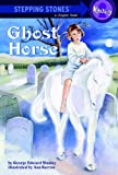 Ghost Horse (A Stepping Stone Book(TM)) (English Edition)