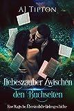 Liebeszauber zwischen den Buchseiten: Eine Magische, Übersinnliche Liebesgeschichte (Liebe in der Bücherei 1)