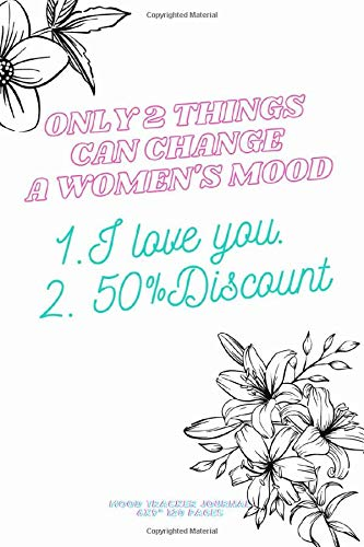 only 2 things can change a women's mood 1- I love you. 2-50%Discount: MOOD TRACKER JOURNAL Encourage Better Life book for Adults~ Creative funny Positive mindfulness Composition Notebook Gift 2020
