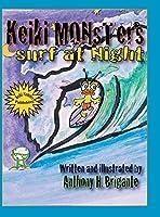 Keiki Monsters Surf at Night...