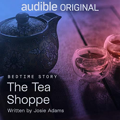 The Tea Shoppe Audiobook By Josie Adams cover art