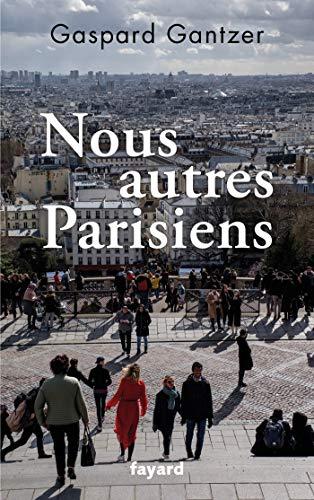 Nous autres Parisiens