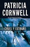 Cruel y extraño / Cruel and Unusual (Doctora Kay Scarpetta) (Spanish Edition)