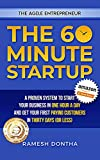 The 60 Minute Startup: A Proven System to Start Your Business in 1 Hour a Day and Get Your First Paying Customers in 30 Days (or Less) (The Agile Entrepreneurship)