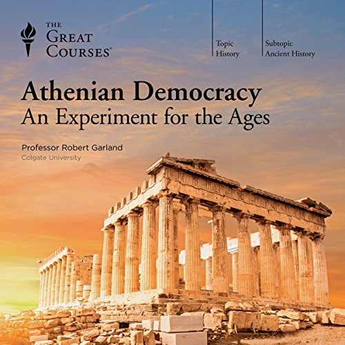 Athenian Democracy: An Experiment for the Ages audiobook cover art
