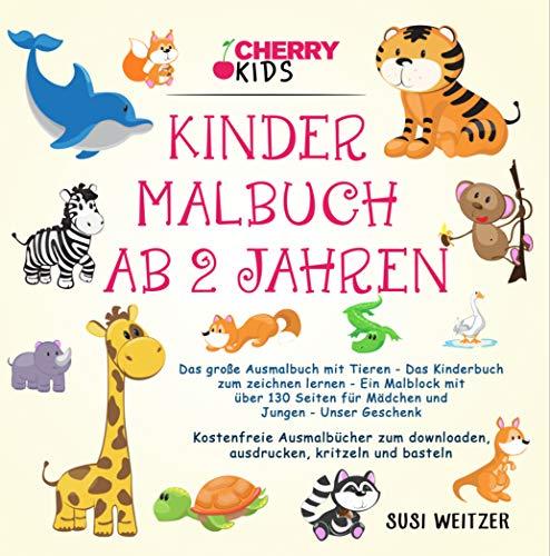 Kinder Malbuch ab 2 Jahren: Das große Ausmalbuch mit Tieren - Das Kinderbuch zum zeichnen lernen - Ein Malblock mit über 180 Seiten für Mädchen und Jungen - Der Elternratgeber