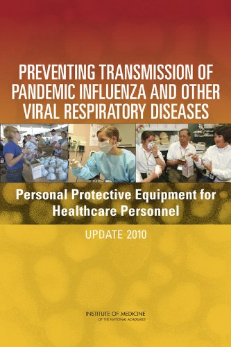 Preventing Transmission of Pandemic Influenza and Other Viral Respiratory Diseases: Personal Protective Equipment for Healthcare Personnel: Update 2010 (Coronavirus Resources)