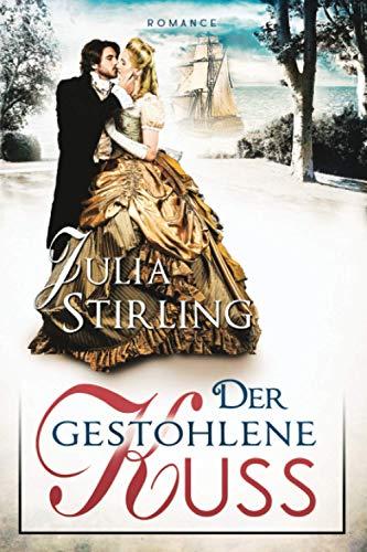 Der gestohlene Kuss: ein historischer Liebesroman - Buch 0 Liebe am Exilhof GROSSDRUCK