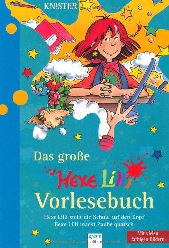Das große Hexe Lilli Vorlesebuch: Hexe Lilli stellt die Schule auf den Kopf / Hexe Lilli macht Zauberquatsch von Knister (2011) Gebundene Ausgabe