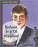 Roland le p'tit résistant