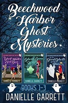 The Beechwood Harbor Ghost Mysteries Boxed Set by [Danielle Garrett]