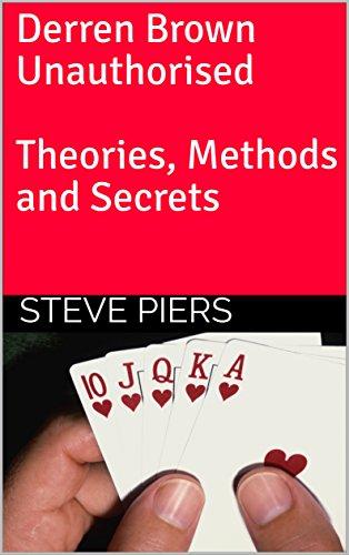 Derren Brown Unauthorised Theories, Methods and Secrets (English Edition)