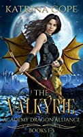 Valkyrie Academy Dragon Alliance: Collection Books 1-5 (Valkyrie Academy Dragon Alliance Collection)