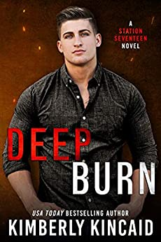 Deep Burn: An Opposites-Attract Firefighter/Cop Romantic Suspense (Station Seventeen Book 2) by [Kimberly Kincaid]
