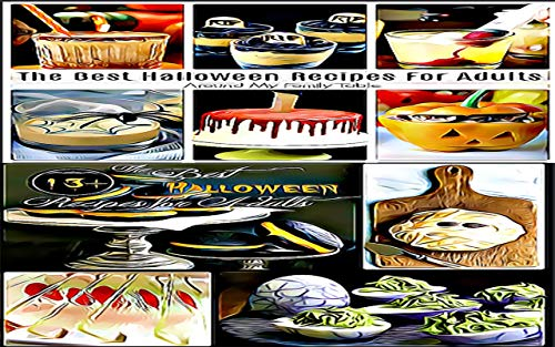 Halloween 2019 Best Recipes : Easy  Spooky Halloween Treats For Kids And Adults (English Edition)