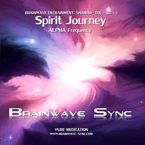 Spirit Journey - Spiritual Meditation Music - Alpha Brainwave Entrainment Audio from Brainwave-Sync by Brainwave-Sync