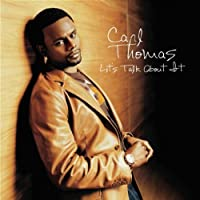 Let's Talk About It by Carl Thomas (2004-03-23)