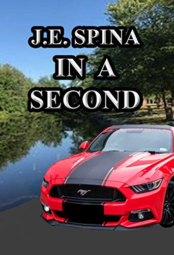 In A Second by [J.E.  Spina]