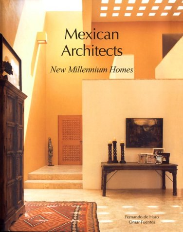MEXICAN ARCHITECTS NEW MILLENNIUM HOMES (Mexican Architects S.)