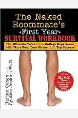 Naked Roommate Livro de Trabalho de Sobrevivência do Primeiro Ano: As melhores ferramentas para uma experiência de faculdade com mais diversão, menos estresse e melhor sucesso 2ª edição por Cohen, Harlan (2012) Capa comum