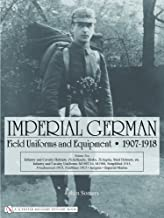 Imperial German Field Uniforms and Equipment 1907-1918: Vol II:Infantry and Cavalry Helmets: Pickelhaube, Shako, Tschapka, Steel Helmets, etc.; ... 1915; Insignia, Imperial Marine: v. 2