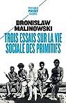 Trois essais sur la vie sociale des primitifs 1_ere_ed par Malinowski