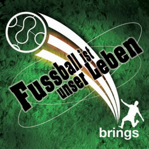Fussball Ist Unser Leben By Brings On Amazon Music Amazon Com