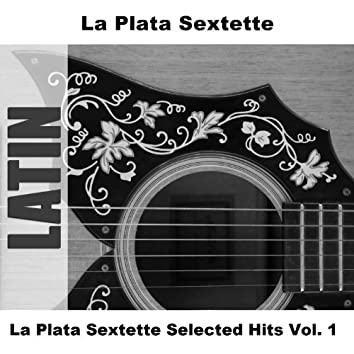 La Plata Sextette Selected Hits Vol. 1