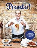 Pronto! - Die schnelle italienische Küche - Italienisches Kochbuch mit schnellen und authentischen Rezepten