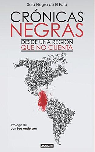 Crónicas Negras. Desde una región que no cuenta eBook: Sala Negra de El Faro: Amazon.es: Tienda Kindle