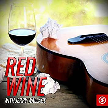 Red Wine with Jerry Wallace