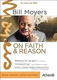 BILL MOYERS ON FAITH AND REASON