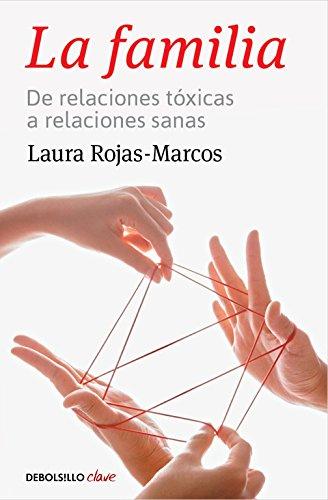 La familia: De relaciones tóxicas a relaciones sanas (Clave)