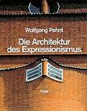 Die Architektur des Expressionismus