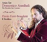 Arias for Domenico Annibali - The Dresden Star Castrato