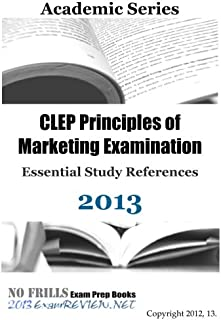 CLEP Principles of Marketing Examination Essential Study References 2013