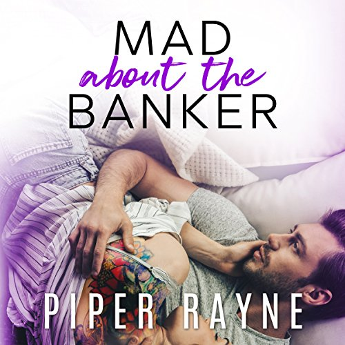 The Banker     Modern Love, Volume 3              By:                                                                                                                                 Piper Rayne                               Narrated by:                                                                                                                                 Molly Mermelstein                      Length: 8 hrs and 39 mins     4 ratings     Overall 4.8