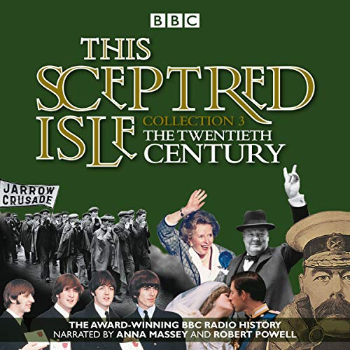 This Sceptred Isle: Collection 3: The 20th Century cover art