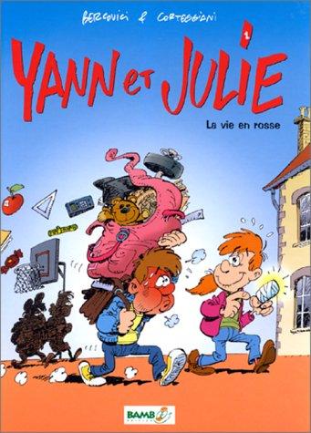 Yann et Julie, tome 1. La vie en rosse