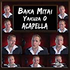 "Baka Mitai (From ""Yakuza 0"") [Acapella]"