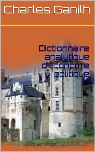 Dictionnaire analytique d'économie politique PDF Books