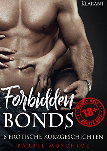 Forbidden Bonds. 8 erotische Kurzgeschichten (Short Stories 1)