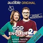 God Save my English 2 Intermediate : avec Paul Taylor & Sarah Donnelly. Série complète