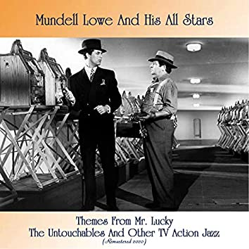 Themes From Mr. Lucky The Untouchables And Other TV Action Jazz (Remastered 2020)