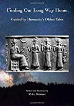 Finding Our Long Way Home: Guided by Humanity's Oldest Tales